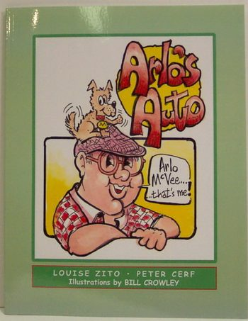 Arlo's Auto by Louise Zito, inspired by Peter Cerf and Illustrated by Bill Crowley