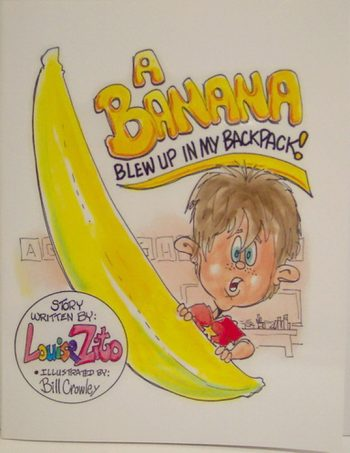 A Banana Blew up in my Backpack by Louise Zito, illustrated by Bill Crowley