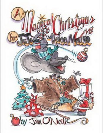 A Magical Christmas Eve for Jo Jo the Hobo Mouse by Jim O'Neill, art by William Crowley